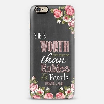 She Is Worth Far More Than Rubies & Pearls Proverbs 31:10 iPhone 6s case by Madison Wallace | Casetify