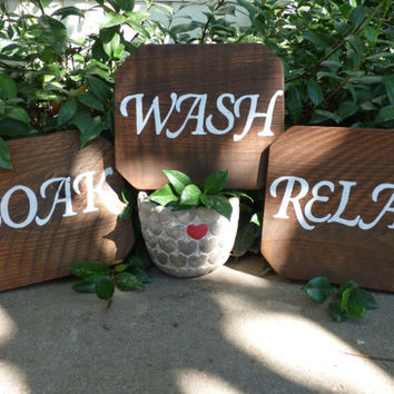 Soak, Wash, Relax Bath Set. Hand Painted Wood Signs Ready To Hang