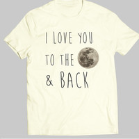 I Love You To The Moon And Back | Couples Gift | Quotes About Love | Handmade Tshirt | IGO-189-Perfcase