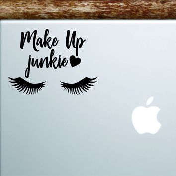 Make Up Junkie Laptop Decal Sticker Vinyl Art Quote Macbook Apple Decor Car Window Truck Girls Beauty Lashes Teen