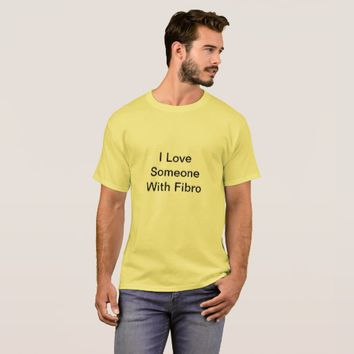 I Love Someone With Fibro Shirt for Men
