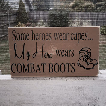 "Army Strong, Wood Sign, ""Some Heroes wear Capes Mine Wears Combat Boots"", Navy, Marines, Semper Fi, Soldier Sign, Military, Simply Fontastic"