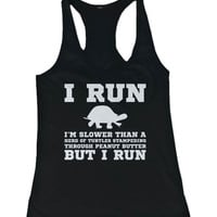 Women's Funny Graphic Statement Tank Top - I'm Slower Than Turtles, But I Run