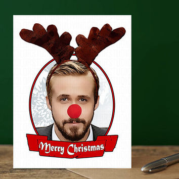 Ryan Gosling - Celebrity - Funny Christmas Card - Gift For Mom  - Pop Culture - Cards Holidays - Funny Boyfriend - Funny Holidays - Hey Girl