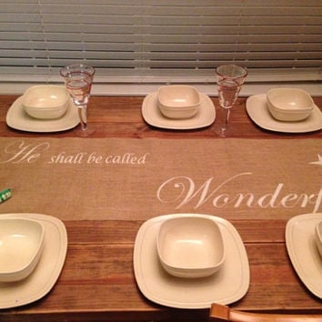 "Burlap Table Runner  12"", 14"", & 15"" wide with And He shall be called Wonderful in the center"