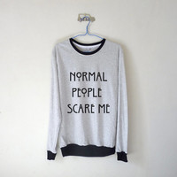 Normal People Scare Me Women's Long Sleeve Tshirt / American Horror Story / White Grey