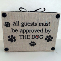 All Guests Must Be Approved By The Dog Decorative Wooden Shelf Sitter