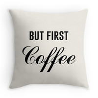 But First Coffee - Decor Pillow