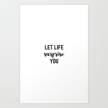 LET LIFE SURPRISE YOU Art Print by Love from Sophie