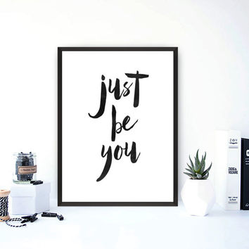 Just Be You Print - Wall Decor - Home Decor - Inspirational Print - Inspirational Signs - Inspirational Poster,Instant download