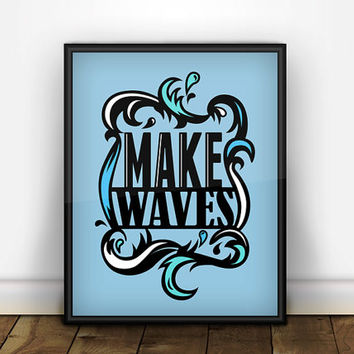 Beach Decor Make Waves Blue Art Print 11x14 Nautical Surf Art Typography Quote Surfer Motivational Poster 11 x 14 Bright Colorful Art