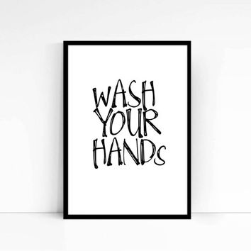 Wash Your Hands,Bathroom Print,Bathroom Art,Bathroom Sign,Custom Color,Typography art,Home decor,Word art,Wall decor,Digital print,Printable