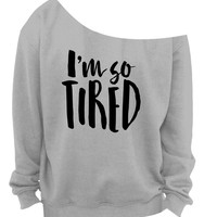 I'm So Tired Shoulder Sweatshirt SM-4X, yoga clothes, workout top, boho style, bohemian clothing