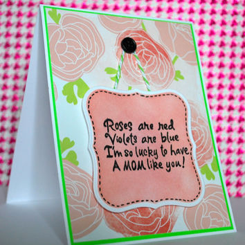 Mom Birthday Roses are Red Birthday Poem Lucky to Have a Mom Like You! Flower background pink and green card