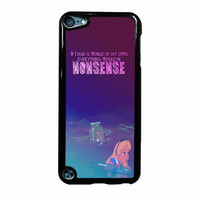 Alice In Wonderland Nonsense iPod Touch 5th Generation Case