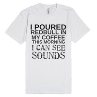 Redbull In My Coffee-Unisex White T-Shirt