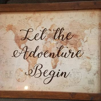 Let the Adventure Begin 20 x 16 inch sign with antique world map / Wedding or graduation gift
