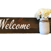 Welcome sign with Jar, Welcome Sign, Rustic Welcome sign, Farmhouse Decor, Foyer Decor, entryway decor, Rustic Home Decor, Wood Signs