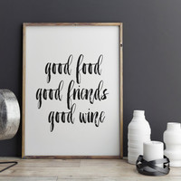Quote Good Food Good Friends Good Wine Typography Poster Instant Download Printable Wall Art Minimal Wall Art Digital Download PRINT AT HOME