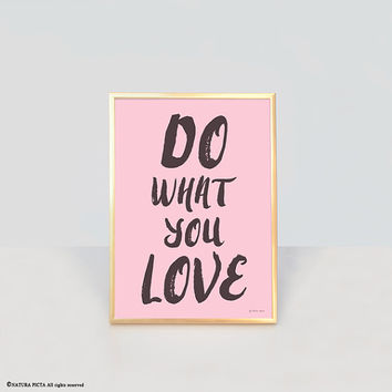 Do what you love print-scandinavian print-quote print-home decor-office decor-typography print-print-back to school-NATURA PICTA-NPCP004