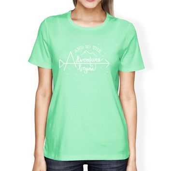 And So The Adventure Begins Womens Mint Shirt