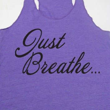Just Breathe Tank Top. Yoga Tank Top. Peace. Hot Yogi. Carpe Diem. Meditating. Yoga Women. Eco Friendly. Yoga Clothes.