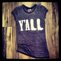 "Southern Charm ""Y'ALL"" Burnout Tshirt"
