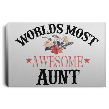 Worlds Most Awesome Aunt Printed On Canvas And Ready To Hang