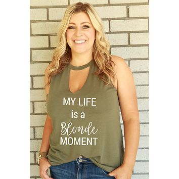Cute Tank for Women Girls My Life is a Blonde Moment Olive Green with White