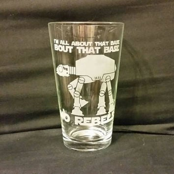 I'm All about the Base No Rebels Pint Glass Star Wars Inspired Etched Glassware Funny Star  Wars Inspired Pint Glass