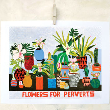 Print, Plants, Humor, Orchids, Quirky, Colorful, Nature, Painting, Sexual, Weird, Art, Flowers for Perverts- Print on Fine Art Paper