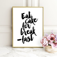 Motivational Print, Eat Cake For Breakfast, Printable Art, Instant Download,Kitchen Decor, Quote Print, Printable Quote, Black And White