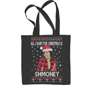All I Want For Christmas Is Shmoney Ugly Christmas Shopping Tote Bag