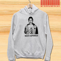 matt espinosa Pullover hoodies Sweatshirts for Men's and woman Unisex adult more size s-xxl at mingguberkah