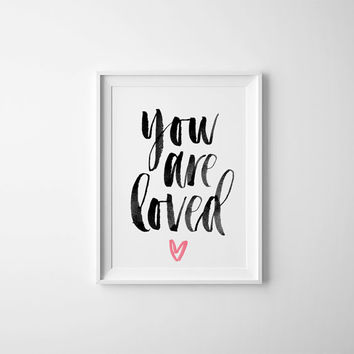 You Are Loved Quote with pink heart, Love Quote, Valentines Day Quote, Inspirational Quote, Valentine's Day Gift, Love Quote, Printable