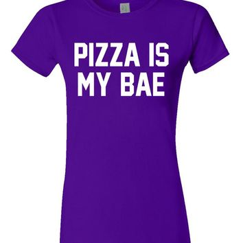 Pizza Is My BAE - Funny Women's T-Shirt