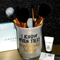 I Know When That Highlight Bling Drake Spoof Makeup Brush Holder - YOU CUSTOMIZE!