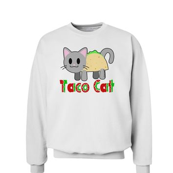 Cute Taco Cat Design Text Sweatshirt by TooLoud