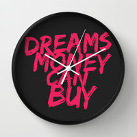 Dreams Money Can Buy Wall Clock by Sara Eshak