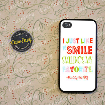 Buddy The Elf Smiling Quote Phone Case! Choose iPhone 4 / 4s / 5 / 5s or Galaxy S3 / S4