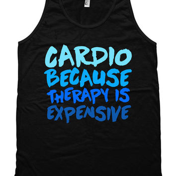 Funny Running Tank Cardio Because Therapy Is Expensive Running Clothes American Apparel Runner Gifts Mens Ladies Unisex Tank Top WT-125