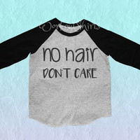 No hair don't care quote Toddler tshirt raglan shirt kids clothing for 12M/2T/ 4T/ 6-10 years