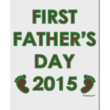 "First Father's Day 2015 Aluminum 8 x 12"" Sign"