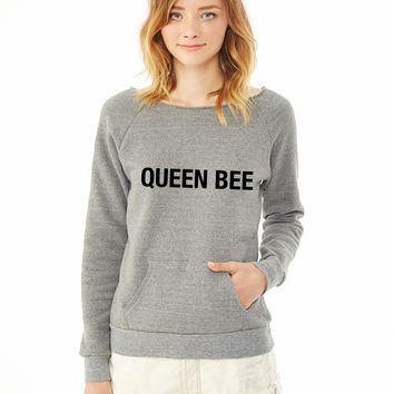 Queen bee ladies sweatshirt