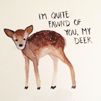 I'm Quite Fawn'd of You, My Deer Art Print by Disa Wold