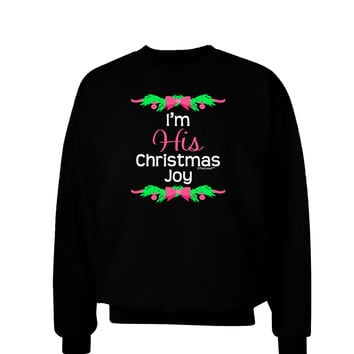 His Christmas Joy Matching His & Hers Adult Dark Sweatshirt