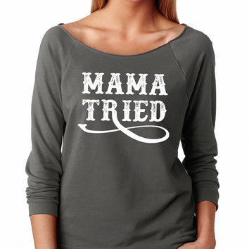 Mama Tried Raglan Shirt