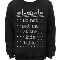Do Not Put Me At The Kids Table - Ugly Christmas and Thanksgiving Sweater - Black MENS CREW