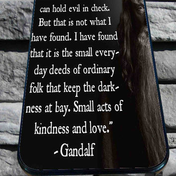 Gandalf The Hobbit Quotes for iPhone 4/4s, iPhone 5/5S/5C/6, Samsung S3/S4/S5 Unique Case *76*