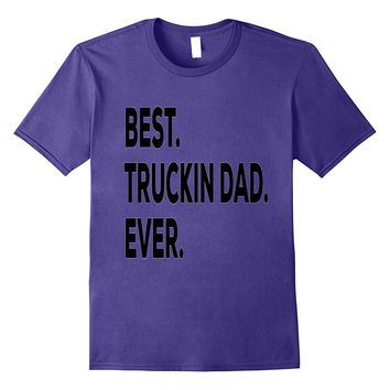 Trucking Dad Gift Shirt-Funny Tee-Birthday Christmas Present